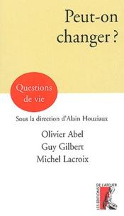 Guy Gilbert et Olivier Abel - Peut-on changer ?.