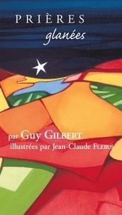 Guy Gilbert - Prières glanées.