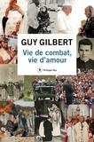 Guy Gilbert - Vie de combat, vie d'amour.