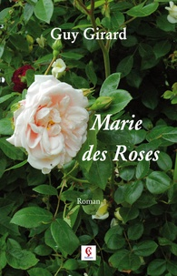 Guy Girard - Marie des Roses.