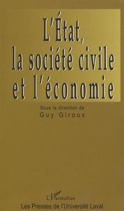 Collectif et Guy Giroux - L'Etat, la société civile et l'économie.