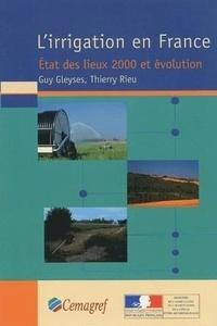 Guy Gleyses et Thierry Rieu - L'irrigation en France - Etat des lieux 2000 et évolution.