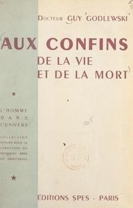 Guy Godlewski et Pierre de Saint-Seine - Aux confins de la vie et de la mort.