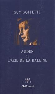 Guy Goffette - Auden ou l'oeil de la baleine.