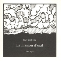 Guy Goffette - La maison d'exil.