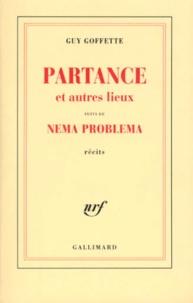 Guy Goffette - Partance. suivi de Nema problema - Et autres lieux, récits.