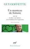 Guy Goffette - Un manteau de fortune - Suivi de L'adieu aux lisières et de Tombeau du Capricorne.
