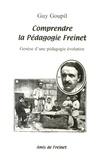 Guy Goupil - Comprendre la pédagogie Freinet - Genèse d'une pédagogie évolutive.