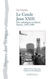 Guy Goureaux - Cercle Jean XXIII - Des catholiques en liberté, Nantes, 1963-1980.