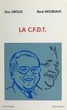 Guy Groux et René Mouriaux - La CFDT.