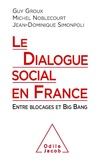 Guy Groux et Michel Noblecourt - Le dialogue social en France - Entre blocages et Big Bang.