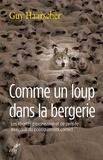 Guy Haarscher - Comme un loup dans la bergerie - Les libertés d'expression et de pensée au risque du politiquement correct.