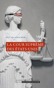 Guy Haarscher - La Cour suprême des Etats-Unis - Les droits de l'Homme en question.