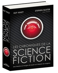Guy Haley - Les chroniques de la science fiction - Une histoire en image de toute la sf depuis ses origines.