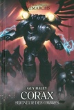Guy Haley - The Horus Heresy Primarchs  : Corax - Seigneur des ombres.