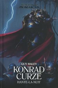 Guy Haley - The Horus Heresy Primarchs Tome 12 : Konrad Curze hante-la-nuit.