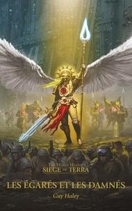 Guy Haley - The Horus Heresy Siege of Terra Tome 2 : Les égarés et les damnés.