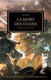 Guy Haley - The Horus Heresy Tome 46 : La mort des titans - Apocalypse sur Bêta-Garmon.