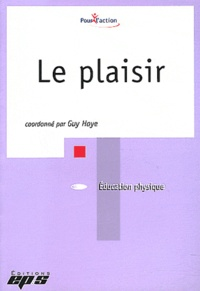 Le plaisir - Guy Haye |