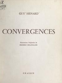 Guy Hénard et Frédéric Delanglade - Convergences.