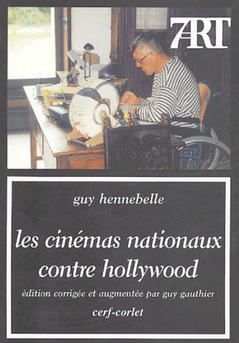 Guy Hennebelle - Les cinémas nationaux contre Hollywood.