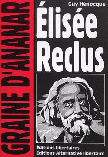 Guy Hénocque - Elisée Reclus.