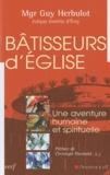 Guy Herbulot - Bâtisseurs d'Eglise - Une aventure humaine et spirituelle.