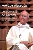 Guy Herbulot - Le courage de l'avenir - Une vie orientée par la fraternité.