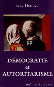 Guy Hermet - Démocratie et autoritarisme.