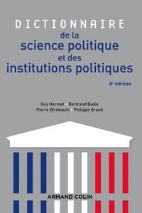 Guy Hermet et Bertrand Badie - Dictionnaire de la science politique et des institutions politiques - 8e édition.