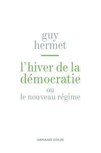 Guy Hermet - L'hiver de la démocratie - ou nouveau régime.
