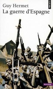 Guy Hermet - La Guerre d'Espagne.