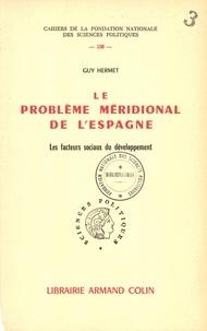Guy Hermet - Le problème méridional de l'Espagne - Les facteurs sociaux du développement.