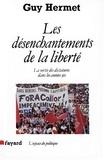 Guy Hermet - Les Désenchantements de la liberté - La sortie des dictatures dans les années 90.