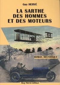 Guy Hervé - La Sarthe des hommes et des moteurs.