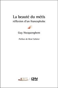 Guy Hocquenghem - La beauté du métis : réflexion d'un francophobe.