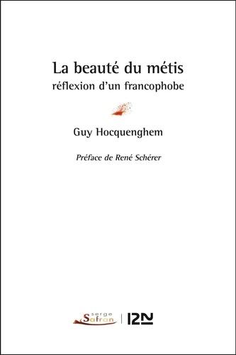 La beauté du métis : réflexion d'un francophobe