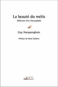 Guy Hocquenghem - La beauté du métis - Réflexion d'un francophobe.
