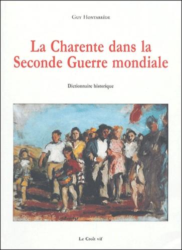 Guy Hontarède - La Charente dans la Seconde guerre mondiale - Dictionnaire historique.