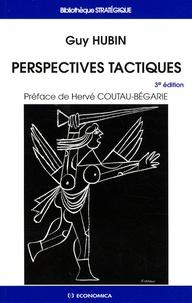 Guy Hubin et Hervé Coutau-Bégarie - Perspectives tactiques.