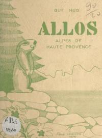 Guy Hug et René Verots - Allos, Alpes de Haute Provence.