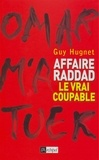 Guy Hugnet - Affaire Raddad : le vrai coupable.