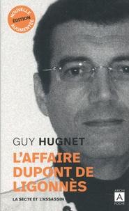 Guy Hugnet - L'affaire Dupont de Ligonnès - La secte et l'assassin.