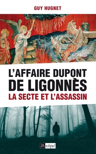 L'Affaire Dupont de Ligonnès. La secte et l'assassin