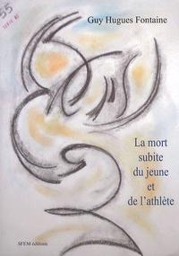 Guy Hugues Fontaine - La mort subite du jeune et de l'athlète.