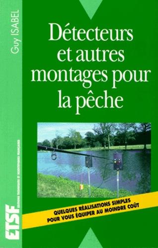 Guy Isabel - Détecteurs et autres montages pour la pêche.