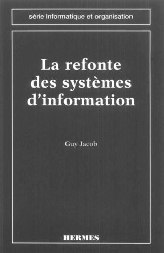 Guy Jacob - La refonte des systèmes d'information.