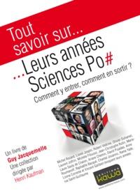 Guy Jacquemelle - Tout savoir sur... Leurs années Sciences Po - Comment y entrer, comment en sortir?.