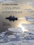 Guy Jacques et Paul Tréguer - Conquêtes antarctiques.