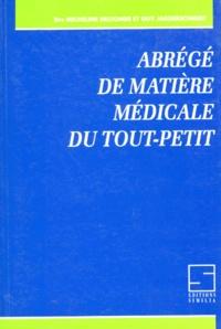 Guy Jaegerschmidt et Micheline Deltombe - Abrégé de matière médicale du tout-petit.